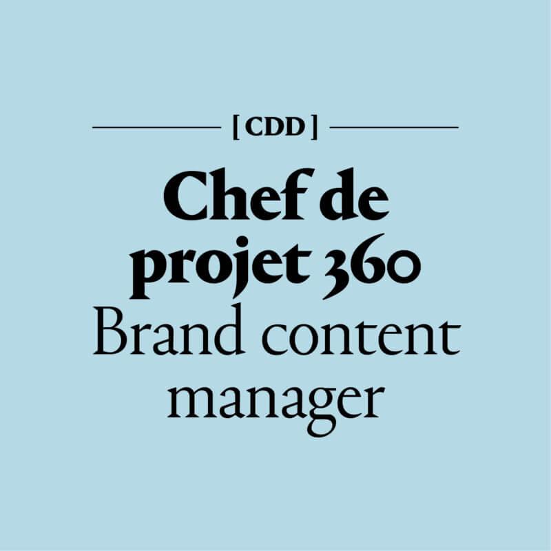 Chef de projet 360 Brand content manager